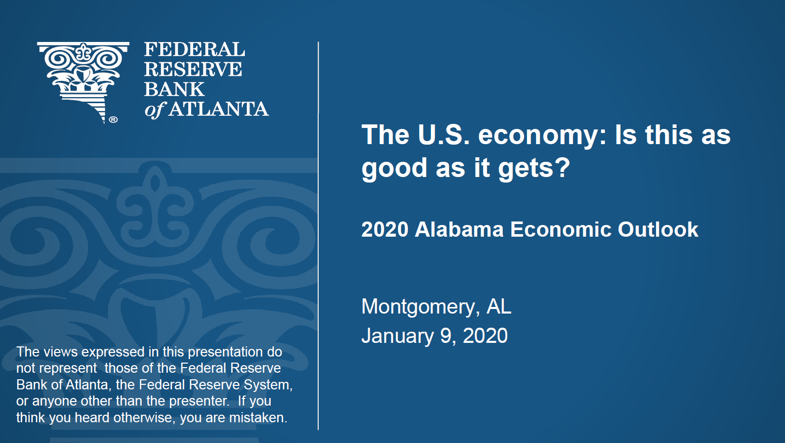 The U.S. Economy: Is this as good as it gets? Presentation 2020